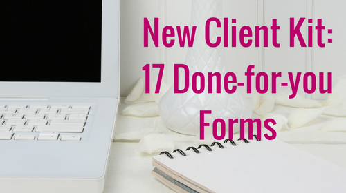 New Client Kit: 17 Done for You Forms You Can Use Right Away