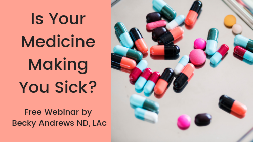 Is Your Medicine Making You Sick?