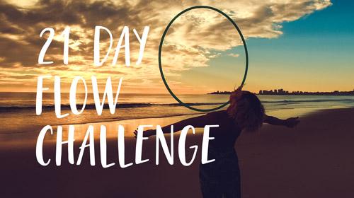 21 Day Hoop Flow Challenge - Access Your Unique Hoop Dance Flow