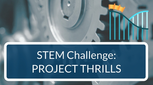 STEM Challenge - Project: Thrills - Design A Fast and Furious Roller Coaster