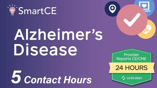 Alzheimer's Disease: 5 Contact Hours /20-605534