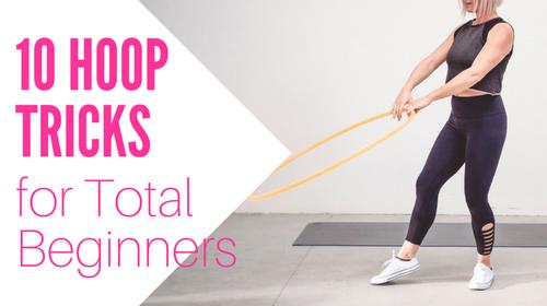 10 Hula Hoop Tricks for Total Beginners