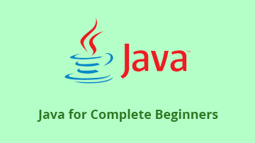 Java Course for Complete Beginners