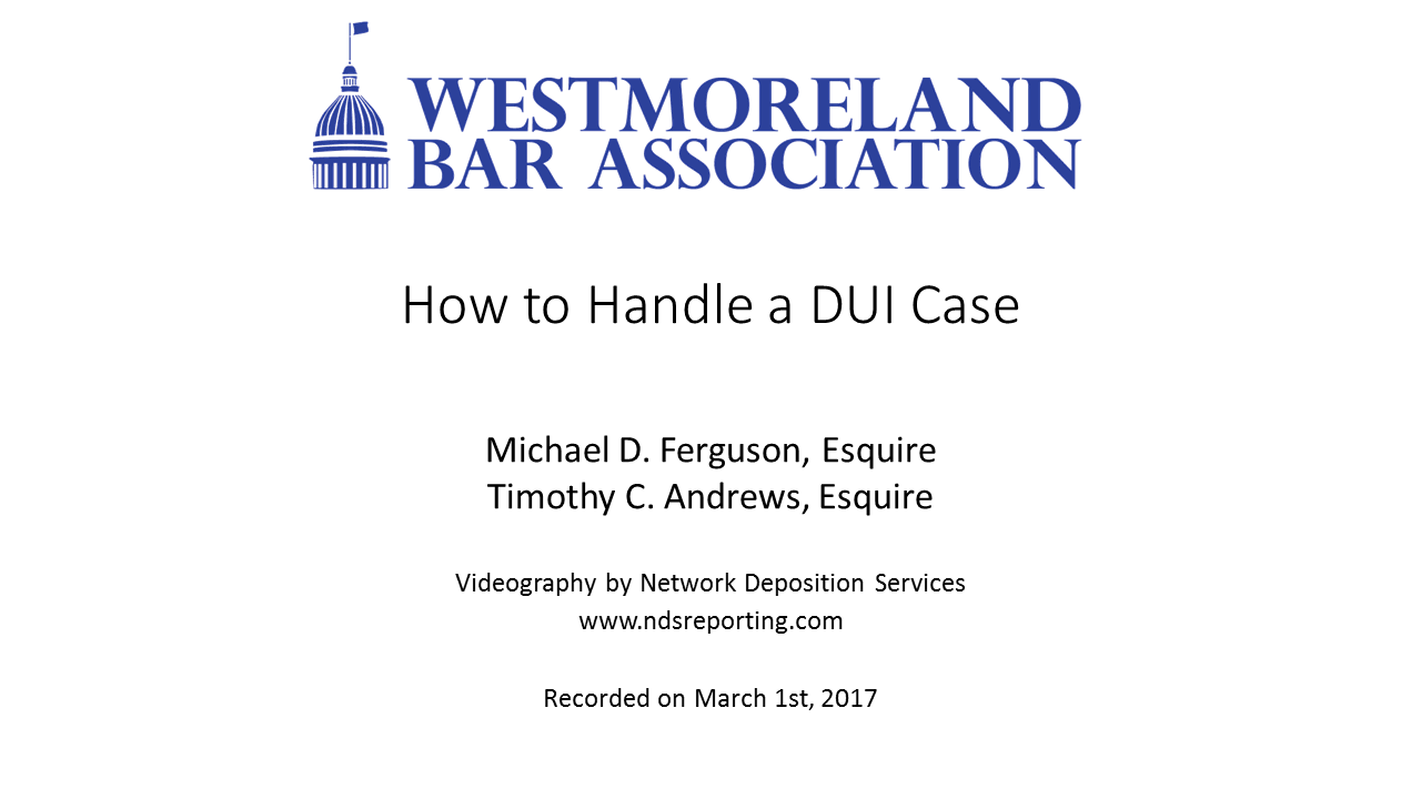 How to Handle a DUI Case (2 PA Substantive CLEs)