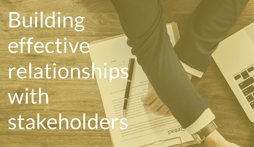 Building effective relationships with stakeholders