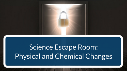 Physical and Chemical Changes Escape Room