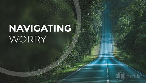 Navigating Worry