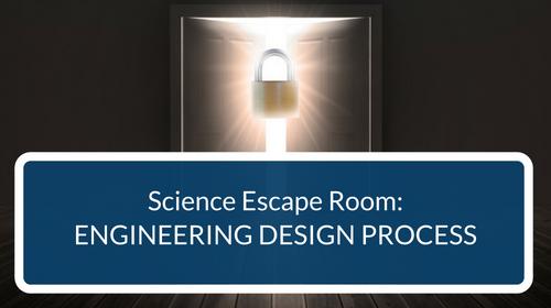 Engineering Design Process Escape Room