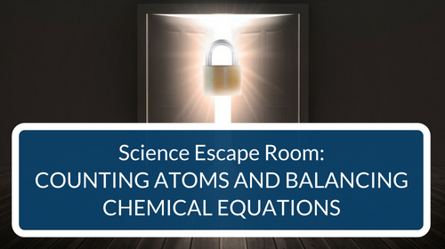 Counting Atoms and Balancing Equations Escape Room