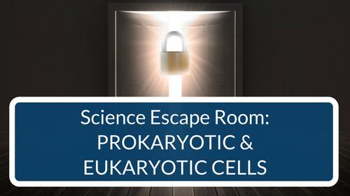 Prokaryotic and Eukaryotic Cells Escape Room