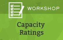 Capacity Ratings Workshop