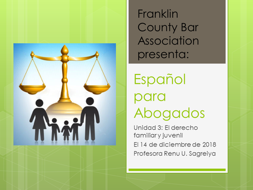 Spanish for Lawyers (Intermediate Level) Part Three: Family Law (1 PA Substantive CLE)