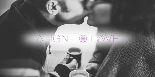 ALIGN TO LOVE