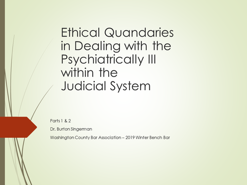 Ethical Quandaries in Dealing with the Psychiatrically Ill (2 PA Ethics CLE Credit)