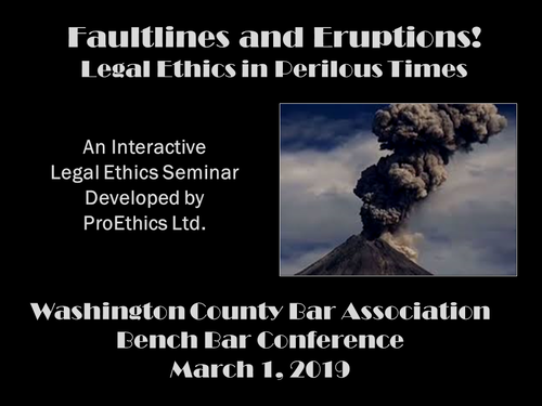 Faultlines and Eruptions: Legal Ethics (2 PA Ethics CLE Credit)