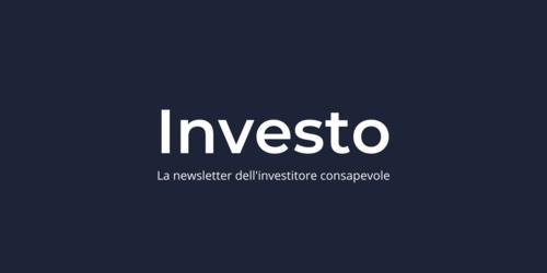 Investo - la newsletter dell'investitore consapevole