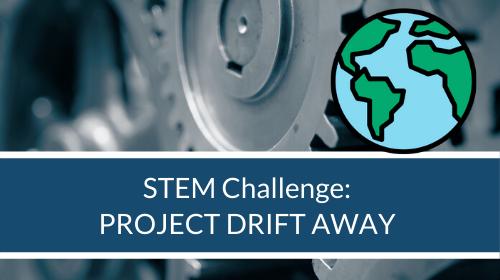 STEM Challenge - Project Drift Away
