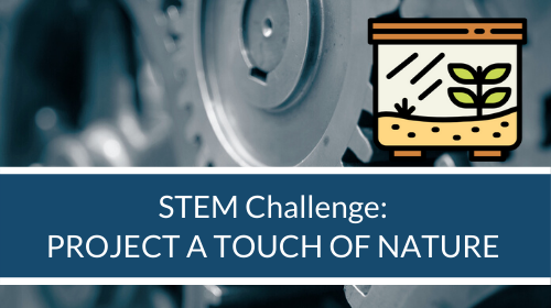 STEM Challenge - Project A Touch of Nature