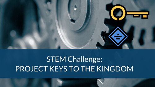 STEM Challenge - Project Keys to the Kingdom