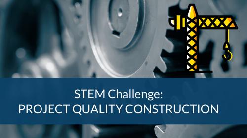 STEM Challenge - Project Quality Construction