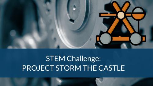 STEM Challenge - Project Storm The Castle