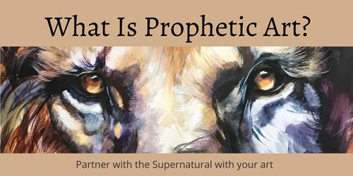 What Is Prophetic Art?