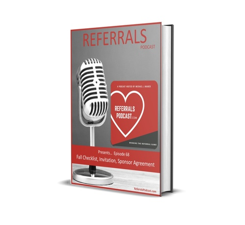 Referrals Podcast - Episode 68 - Samples of Invitations, Checklist, and Sponsor Agreement