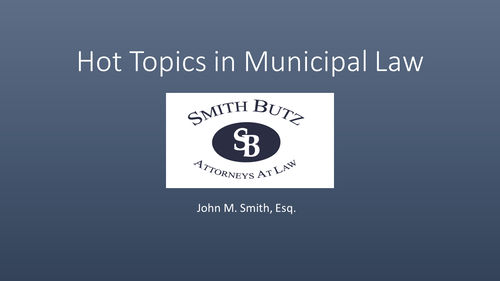 Hot Topics in Municipal Law (1 PA Substantive CLE Credit)