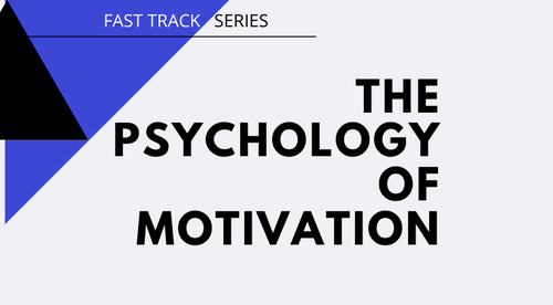The Psychology Of Motivation (Fast Track Series)