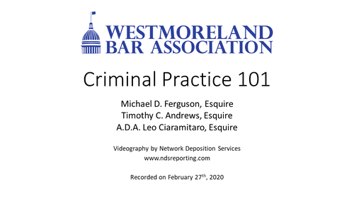 Criminal Practice 101 (2 PA Substantive CLEs)