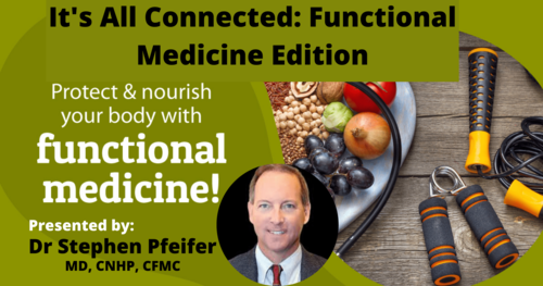 It's All Connected: Functional Medicine Edition