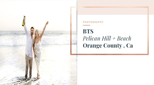 BTS - Engagement Session at The Pelican Hill Resort
