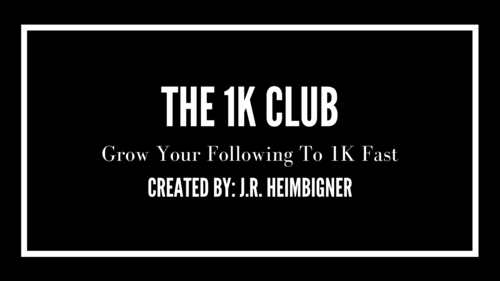The 1K Club - Grow Your Following To 1K