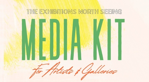 The Exhibitions Worth Seeing MEDIA KIT WORKSHOP