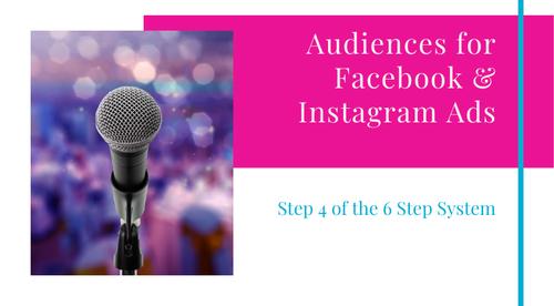 Step 4 - Audiences for Facebook & Instagram Ads
