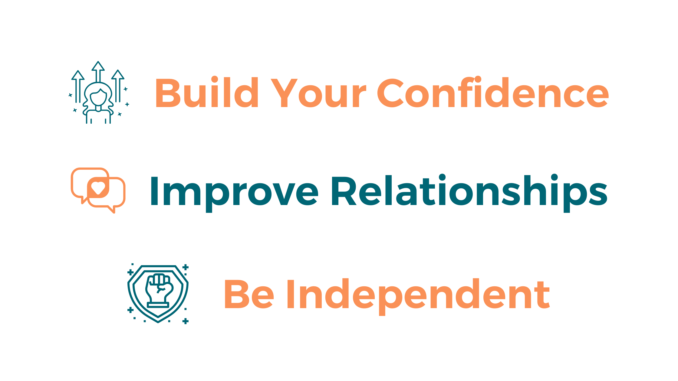 Build your confidence, improve relationships, and be independent